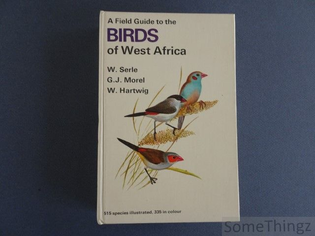 Serle, William; Morel, Gérard J. - A Field Guide to the Birds of West Africa